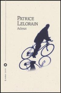 Patrice Lelorain - Adieux.