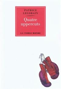 Patrice Lelorain - Quatre uppercuts.