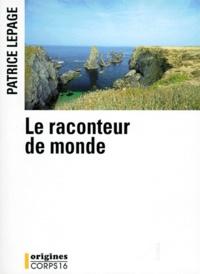 Patrice Lepage - le raconteur du monde.