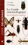 Patrice Leraut et Philippe Blanchot - Le guide entomologique - Plus de 5000 espèces européennes.