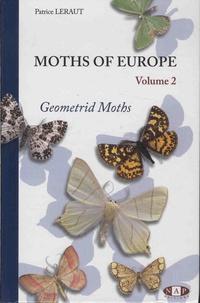 Patrice Leraut - Moths of Europe - Volume 2, Geometrid Moths.