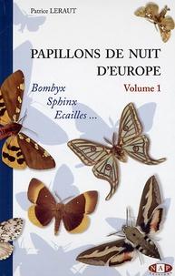 Patrice Leraut - Papillons de nuit d'Europe - Volume 1, Bombyx, Sphinx, Ecailles.