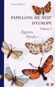 Patrice Leraut - Papillons de nuit d'Europe - Volume 3, Zygènes, pyrales 1 et brachodides.