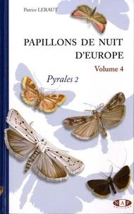 Patrice Leraut - Papillons de nuit d'Europe - Volume 4, Pyrales 2.