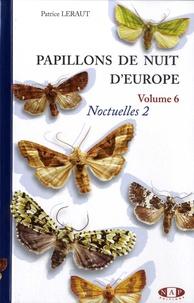 Patrice Leraut - Papillons de nuit d'Europe - Volume 6, Noctuelles 2.