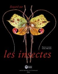 Patrice Leraut et Gilles Mermet - Regard sur les insectes - Collections d'entomologie du Museum national d'histoire naturelle.