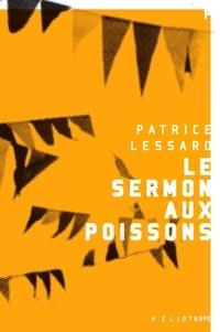 Patrice Lessard - Le sermon aux poissons.