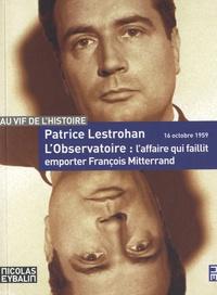 Histoiresdenlire.be L'Observatoire, l'affaire qui faillit emporter François Mitterrand - 16 octobre 1959 Image