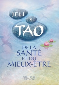 Patrice Levallois et Patrice Van Eersel - Le Jeu du Tao de la santé et du mieux-être.
