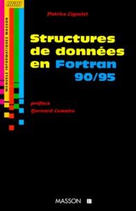 Patrice Lignelet - Structures de données et leurs algorithmes avec Fortran 90-95.