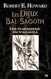 Patrice Louinet et Robert E. Howard - Les Guerriers du Valhalla - Les Dieux de Bal-Sagoth, T2.