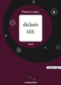 Patrice Luchet - Déclarés MIE.