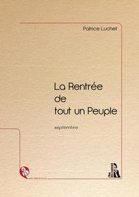 Patrice Luchet - La Rentrée de tout un Peuple - Septembre.