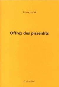 Patrice Luchet - Offrez des pissenlits.