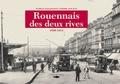 Patrice Macqueron et Pierre Nouaud - Rouennais des deux rives - 1890-1914.
