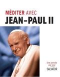 Patrice Mahieu - Méditer avec Jean-Paul II.