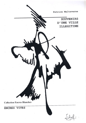 Patrice Maltaverne - Souvenirs d'une ville illégitime.