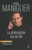 Patrice Maniglier et Philippe Petit - La philosophie qui se fait.