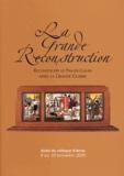 Patrice Marcilloux et  Collectif - La Grande Reconstruction - Reconstruire le Pas-de-Calais après la Grande Guerre, Actes du colloque d'Arras, 8 au 10 novembre 2000.