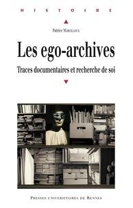 Patrice Marcilloux - Les ego-archives - Traces documentaires et recherche de soi.