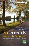 Patrice Marcotte et André Poirier - 25 Circuits autour de Montréal - Itinéraires cyclistes de 35 km à 107 km.