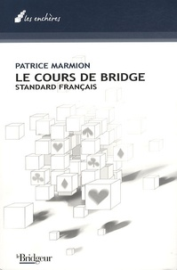 Patrice Marmion - Cours de bridge - Standard francais.