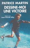 Patrice Martin - Dessine-moi une victoire.