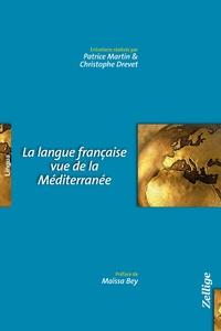 Patrice Martin et Christophe Drevet - La langue française vue de la Méditerranée.