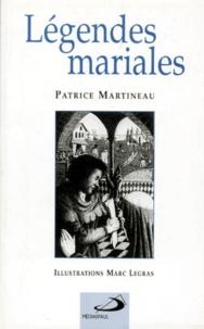 Patrice Martineau - Légendes mariales.
