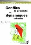 Patrice Melé - Conflits de proximité et dynamiques urbaines.