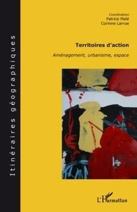 Patrice Melé et Corinne Larrue - Territoires d'action - Aménagement, urbanisme, espace.
