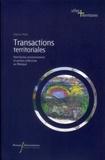 Patrice Melé - Transactions territoriales - Patrimoine, environnement et actions collectives au Mexique.