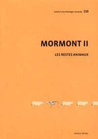 Patrice Méniel - Les restes animaux du site du Mormont - Eclépens et La Sarraz, canton de Vaud, vers 100 avant J-C. 1 Cédérom