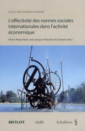 Patrice Meyer-Bisch et Jean-Jacques Friboulet - L'effectivité des normes sociales internationales dans l'activité économique.