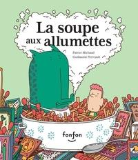 Patrice Michaud et Guillaume Perreault - La soupe aux allumettes - Collection Fonfon audio.