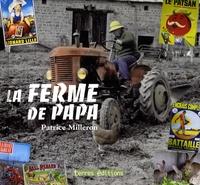 Patrice Milleron - La ferme de papa.