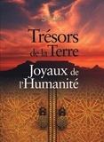 Patrice Milleron et Frédéric Denhez - Trésors de la Terre, joyaux de l'humanité.