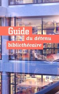 Patrice Molle et Benoît Yvert - Guide du détenu bibliothécaire.