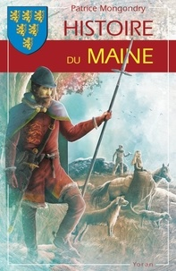 Patrice Mongondry - Histoire du Maine.