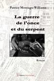 Patrice Montagu-Williams - La guerre de l'once et du serpent - Roman.
