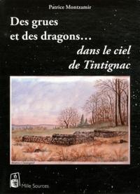 Patrice Montzamir - Des grues et des dragons dans le ciel de Tintignac.