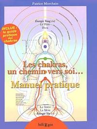 Patrice Morchain - Les chakras, un chemin vers soi... - Manuel pratique.