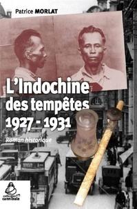 Real book pdf téléchargement gratuit L'Indochine des tempêtes (1927-1931) en francais par Patrice Morlat PDF 9782846545334