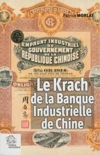 Le Krach de la Banque industrielle de Chine (1912-1928) - La rivalité des banques françaises en Extrême-Orient (1912-1928).pdf