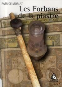 Patrice Morlat - Les forbans de la piastre.