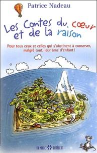 Patrice Nadeau - Les contes du coeur et de la raison.