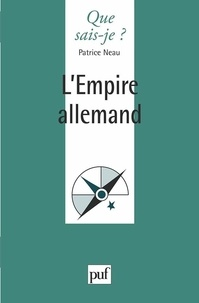 Patrice Neau - L'empire allemand.