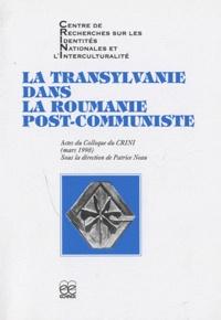 Patrice Neau - La Transylvanie dans la Roumanie post-communiste.