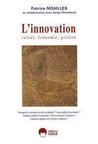 Patrice Noailles - L'innovation - Valeur, économie, gestion.