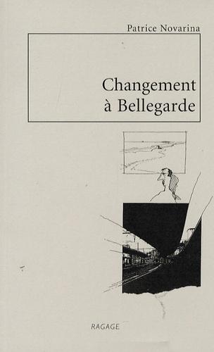 Patrice Novarina - Changement à Bellegarde - Nouvelles et dessins.